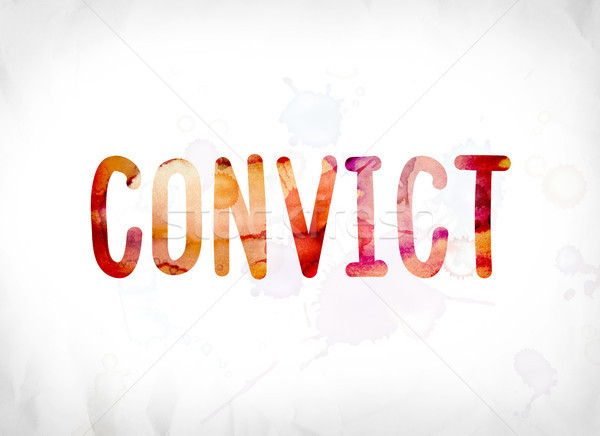 Convict Concept Painted Watercolor Word Art Stock photo © enterlinedesign