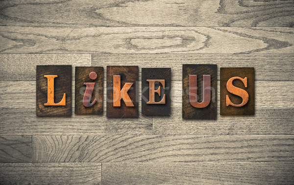 Like Us Wooden Letterpress Concept Stock photo © enterlinedesign