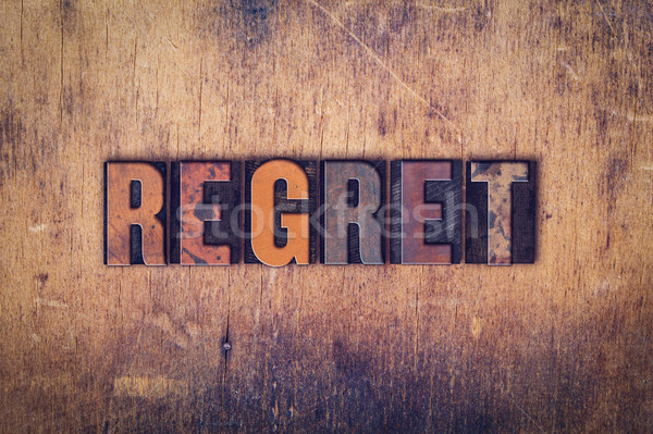 Regret Concept Wooden Letterpress Type Stock photo © enterlinedesign