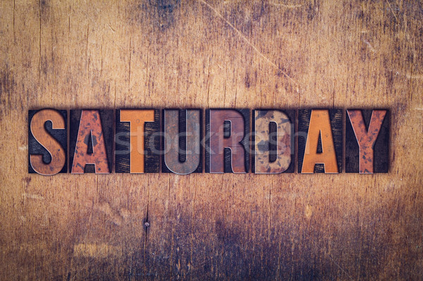 Saturday Concept Wooden Letterpress Type Stock photo © enterlinedesign