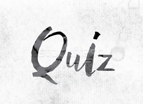 Quiz Concept Painted in Ink Stock photo © enterlinedesign
