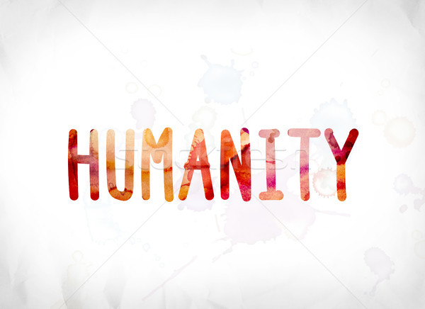 Humanity Concept Painted Watercolor Word Art Stock photo © enterlinedesign