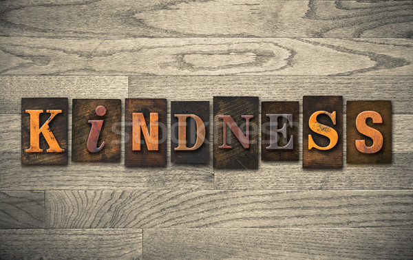 Kindness Wooden Letterpress Concept Stock photo © enterlinedesign