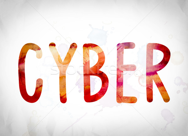Cyber Concept Watercolor Word Art Stock photo © enterlinedesign
