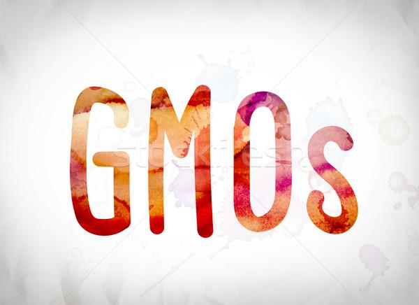 GMOs Concept Watercolor Word Art Stock photo © enterlinedesign