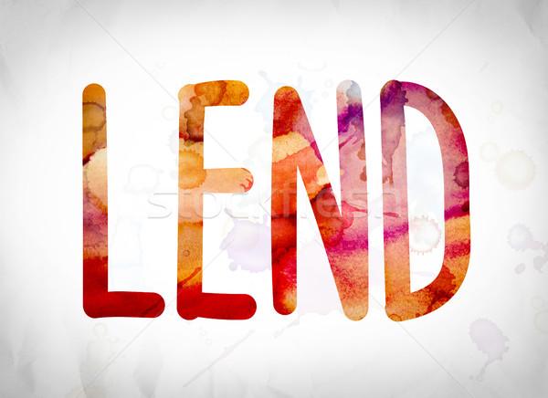 Lend Concept Watercolor Word Art Stock photo © enterlinedesign