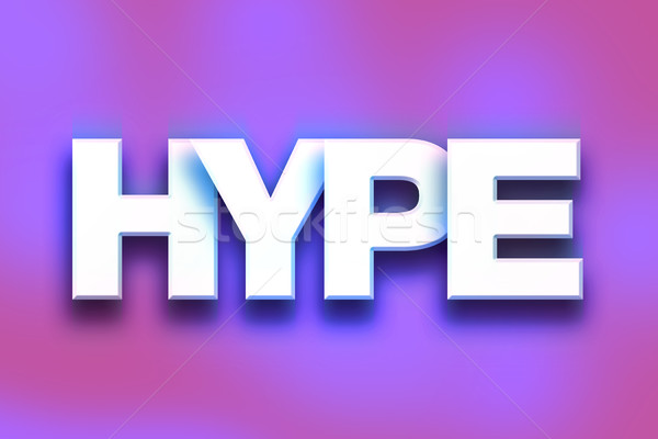 Hype Concept Colorful Word Art Stock photo © enterlinedesign