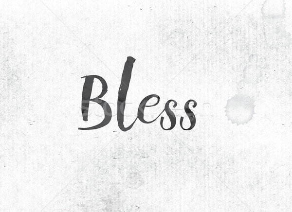 Bless Concept Painted Ink Word and Theme Stock photo © enterlinedesign