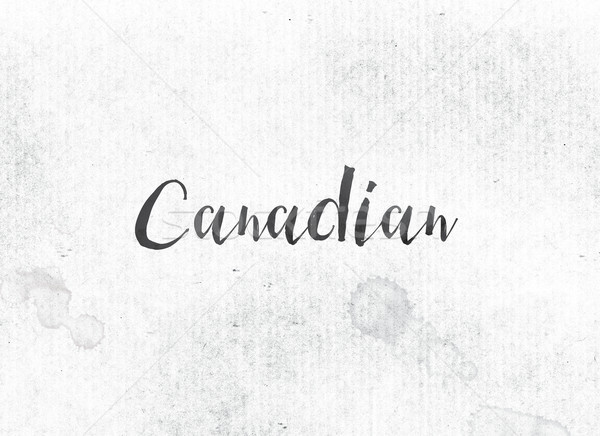 Canadian Concept Painted Ink Word and Theme Stock photo © enterlinedesign