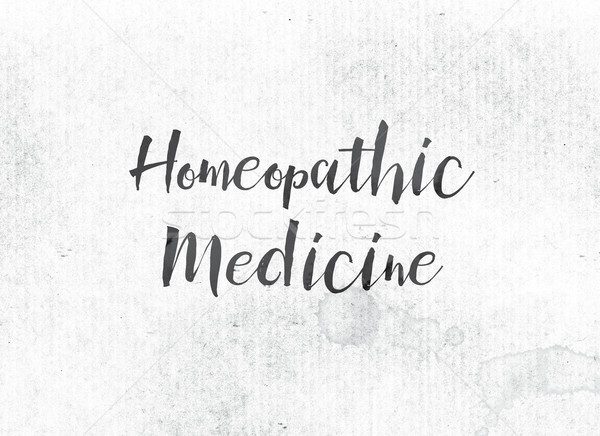 Homeopathic Medicine Concept Painted Ink Word and Theme Stock photo © enterlinedesign