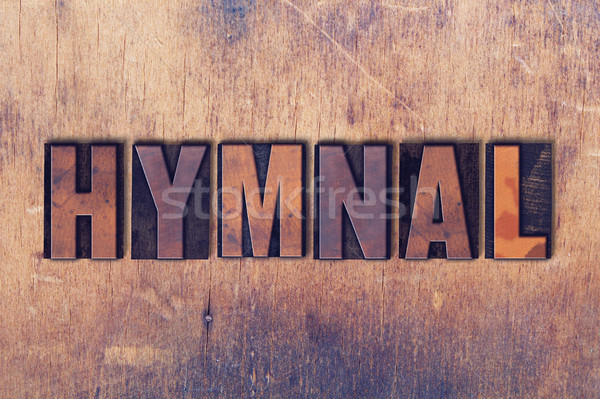 Hymnal Theme Letterpress Word on Wood Background Stock photo © enterlinedesign