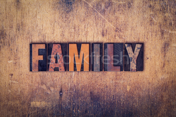 Family Concept Wooden Letterpress Type Stock photo © enterlinedesign