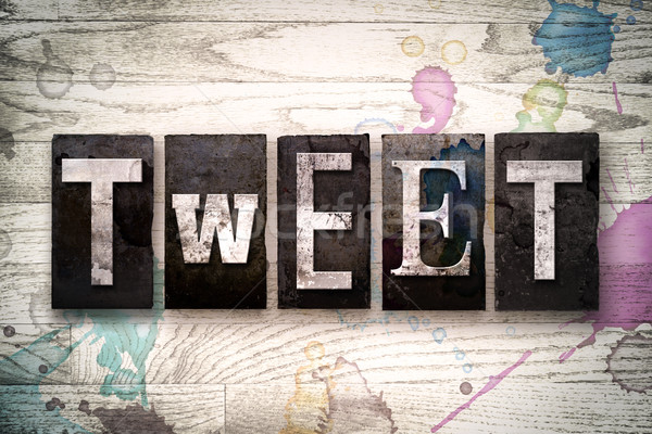 Tweet Concept Metal Letterpress Type Stock photo © enterlinedesign