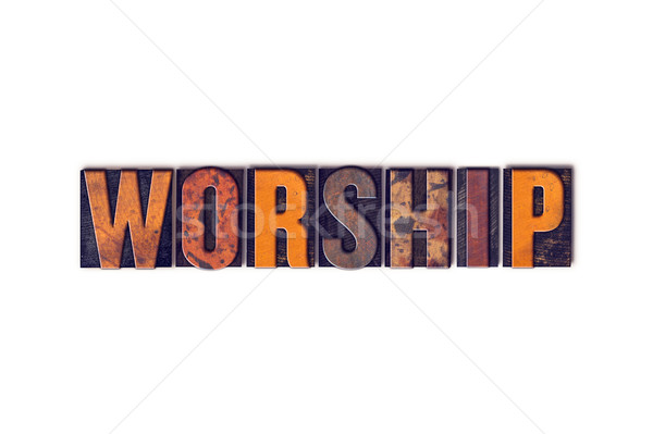 Worship Concept Isolated Letterpress Type Stock photo © enterlinedesign