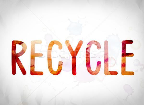 Reciclar acuarela palabra arte escrito blanco Foto stock © enterlinedesign
