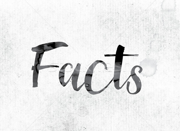 Facts Concept Painted in Ink Stock photo © enterlinedesign