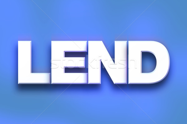 Lend Concept Colorful Word Art Stock photo © enterlinedesign