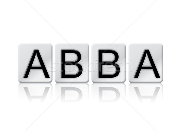 Abba Concept Tiled Word Isolated on White Stock photo © enterlinedesign