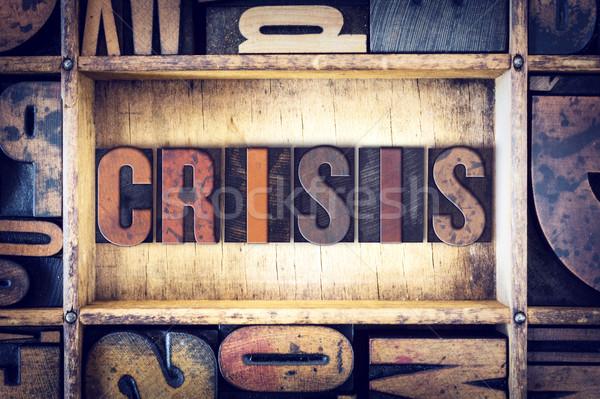 Crisis Concept Letterpress Type Stock photo © enterlinedesign