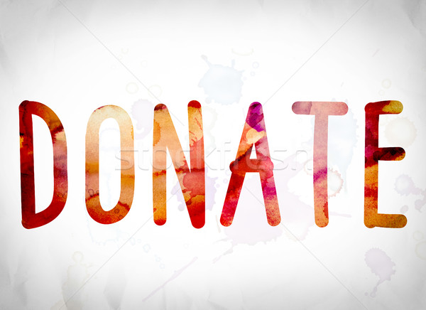 Donate Concept Watercolor Word Art Stock photo © enterlinedesign