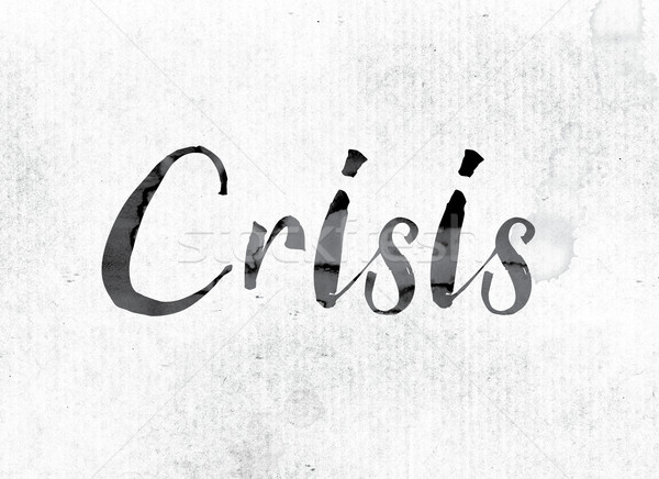 Crisis Concept Painted in Ink Stock photo © enterlinedesign