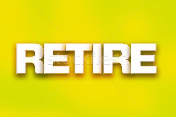 Nyugdíjba megy színes szó művészet írott fehér Stock fotó © enterlinedesign