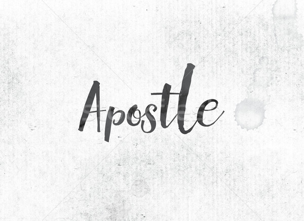 Apostle Concept Painted Ink Word and Theme Stock photo © enterlinedesign