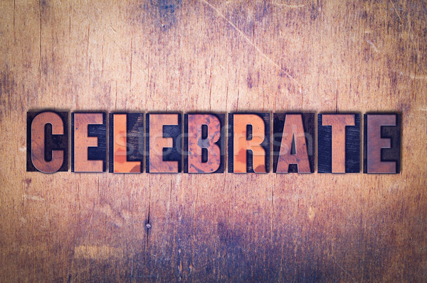 Celebrate Theme Letterpress Word on Wood Background Stock photo © enterlinedesign