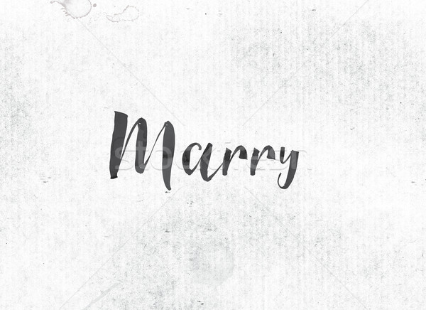 Marry Concept Painted Ink Word and Theme Stock photo © enterlinedesign