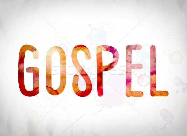 Gospel Concept Watercolor Word Art Stock photo © enterlinedesign