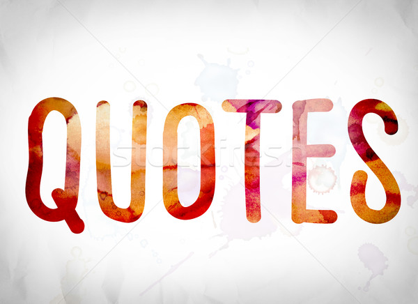 Quotes Concept Watercolor Word Art Stock photo © enterlinedesign