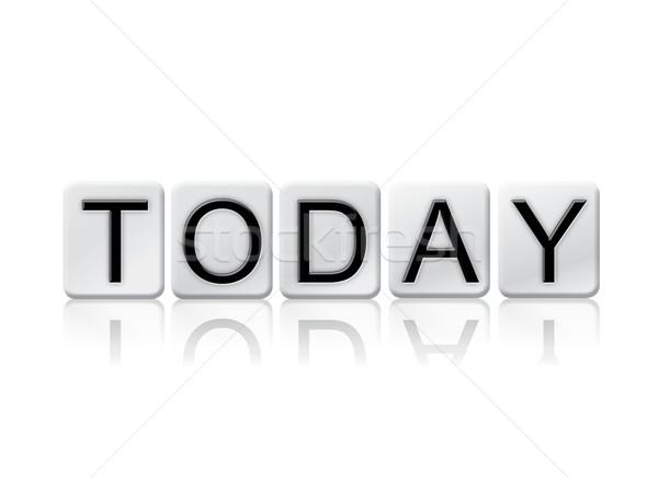 Vandaag geïsoleerd betegelde brieven woord geschreven Stockfoto © enterlinedesign