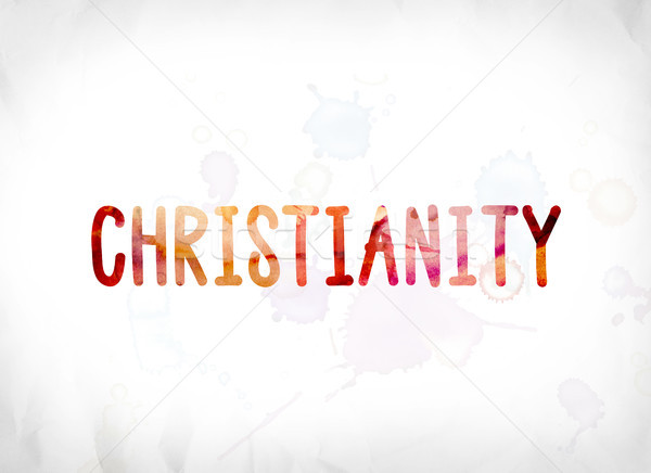 Christianity Concept Painted Watercolor Word Art Stock photo © enterlinedesign