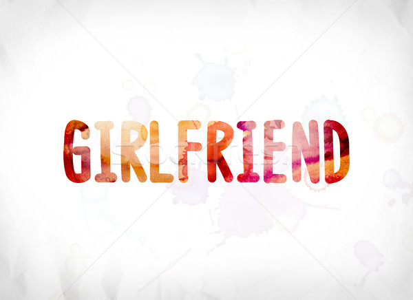 Girlfriend Concept Painted Watercolor Word Art Stock photo © enterlinedesign
