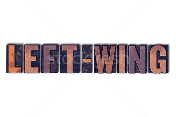 Left-Wing Concept Isolated Letterpress Word Stock photo © enterlinedesign