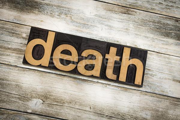 Halál magasnyomás szó fából készült írott Stock fotó © enterlinedesign