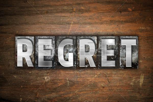 Regret Concept Metal Letterpress Type Stock photo © enterlinedesign