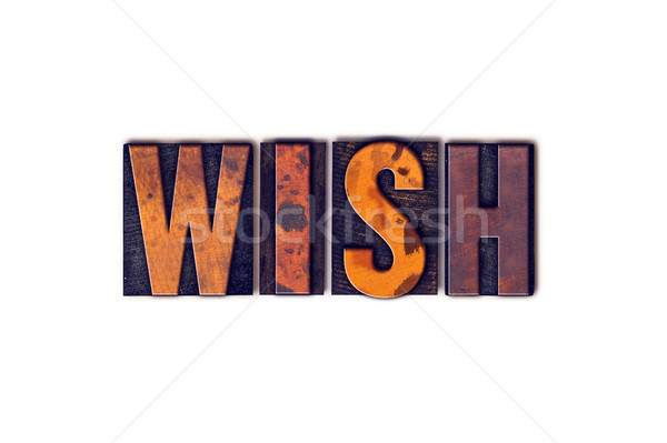 Wish Concept Isolated Letterpress Type Stock photo © enterlinedesign