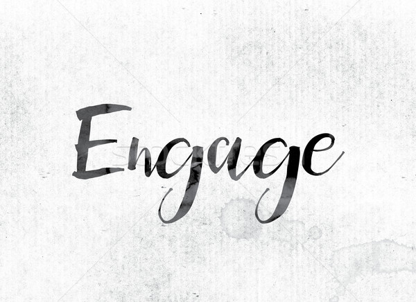 Engage Concept Painted in Ink Stock photo © enterlinedesign