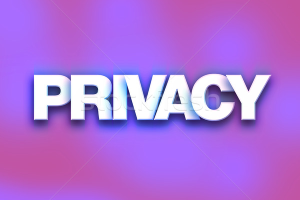 Privacy Concept Colorful Word Art Stock photo © enterlinedesign