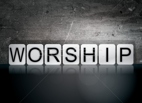 Worship Tiled Letters Concept and Theme Stock photo © enterlinedesign