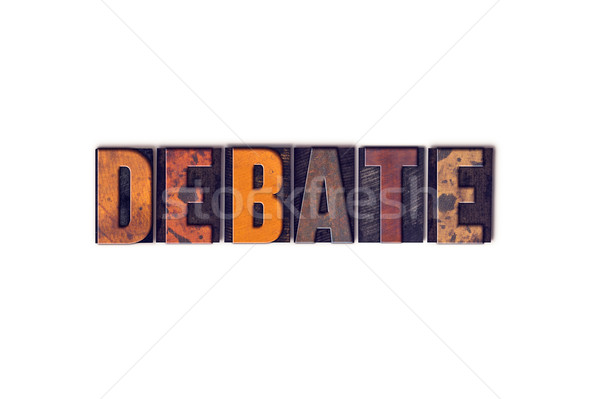 Debate Concept Isolated Letterpress Type Stock photo © enterlinedesign