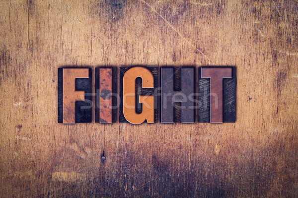 Fight Concept Wooden Letterpress Type Stock photo © enterlinedesign