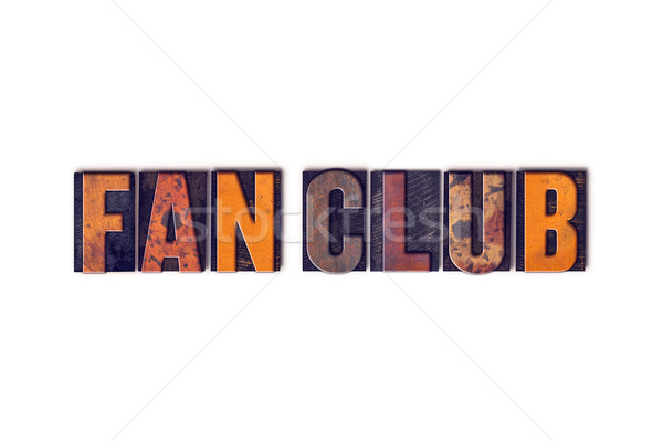 Fan Club Concept Isolated Letterpress Type Stock photo © enterlinedesign