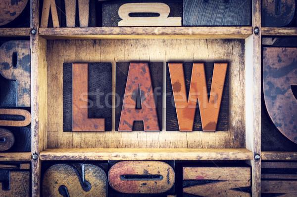 Law Concept Letterpress Type Stock photo © enterlinedesign