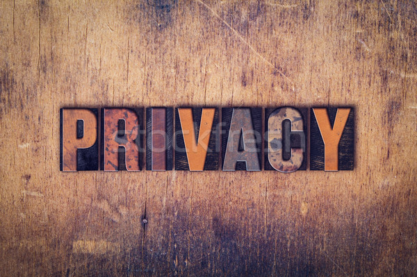 Privacy Concept Wooden Letterpress Type Stock photo © enterlinedesign