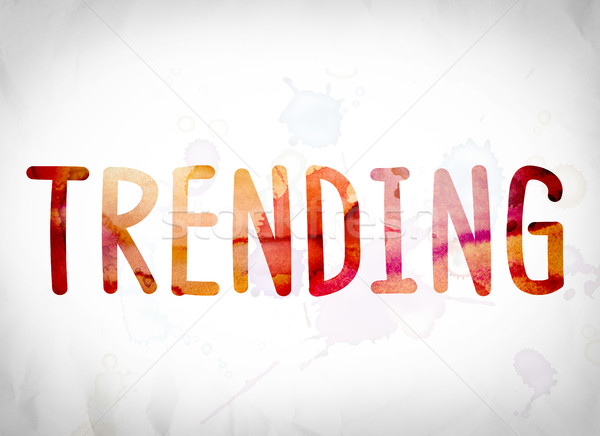 Trending Concept Watercolor Word Art Stock photo © enterlinedesign
