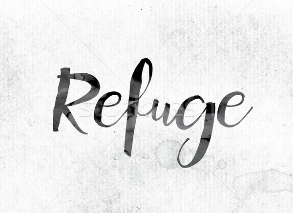 Refuge Concept Painted in Ink Stock photo © enterlinedesign