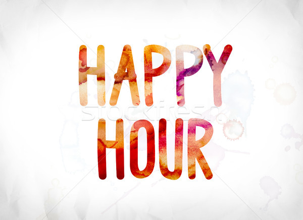 Happy Hour Concept Painted Watercolor Word Art Stock photo © enterlinedesign