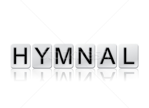 Hymnal Concept Tiled Word Isolated on White Stock photo © enterlinedesign